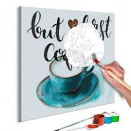 Quadro pintado por você - But First Coffee